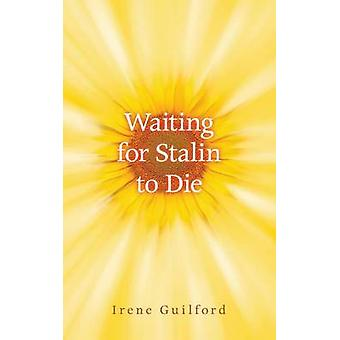 Waiting for Stalin to Die by Irene Guilford - 9781771831536 Book