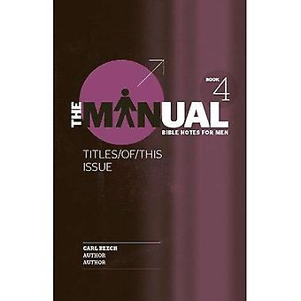 The Manual - Book 4 - Attitude/Gratitude/Proper Food