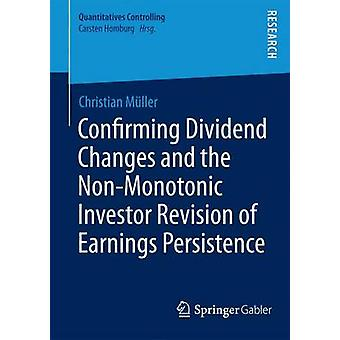 Confirming Dividend Changes and the NonMonotonic Investor Revision of Earnings Persistence by Mueller & Christian