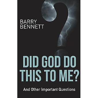 Did God Do This To Me? by Barry Bennett - 9781680311808 Book
