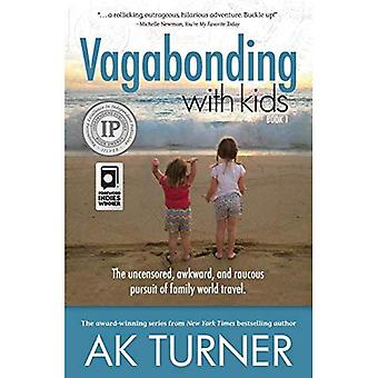 Vagabonding with Kids: How One Couple Embraced an Unconventional Life to Work Remotely and Show Their Kids the...