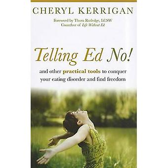 Telling Ed No! - And Other Practical Tools to Conquer Your Eating Diso