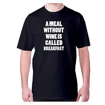 Mens مضحك foodie تي شيرت شعار تي الأكل فرحان - وجبة بدون نبيذ يسمى الإفطار
