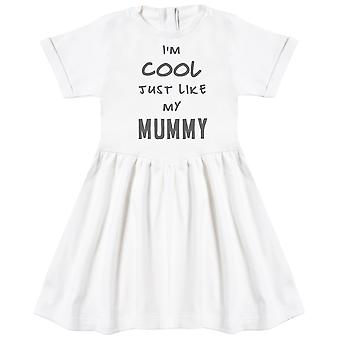 I'm Cool Just Like My Mummy Baby Dress