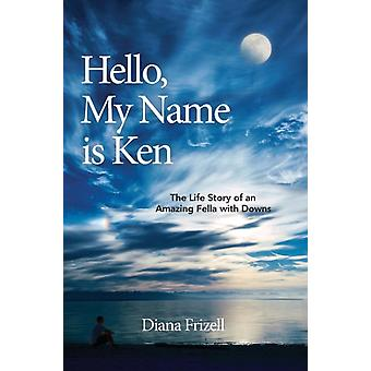 Hello My Name is Ken by Frizell & Diana