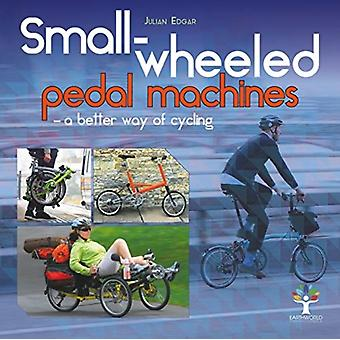Smallwheeled pedal machines  a better way of cycling by Julian Edgar