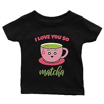 I Love You So Matcha Black Infant T-Shirt Baby Girl Birthday Gift