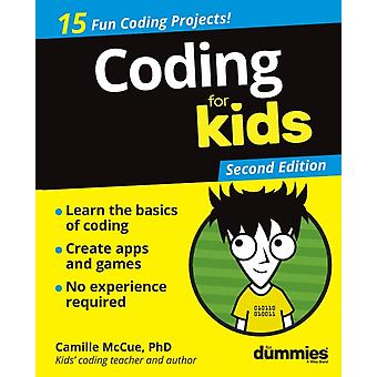 Coding For Kids For Dummies 2nd Edition by McCue & Camille