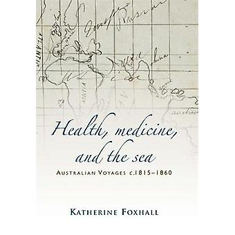 Health Medicine and the Sea by Katherine Foxhall