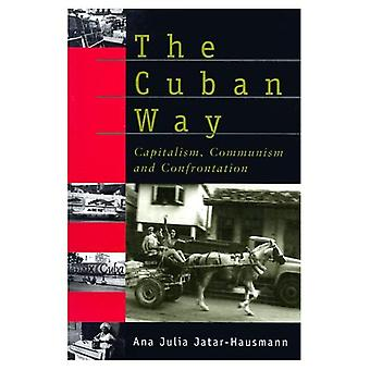 The Cuban Way: Capitalism, Communism and Confrontation