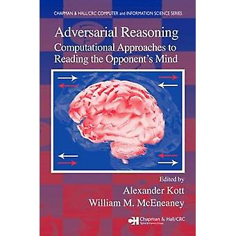 Adversarial Reasoning Computational Approaches to Reading the Opponents Mind by Kott & Alexander
