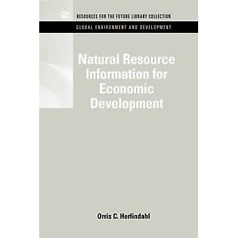 Natural Resource Information for Economic Development by Herfindahl & Orris C.