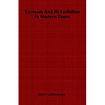 Germany And Its Evolution In Modern Times by Lichtenberger & Henri