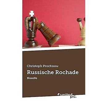 Russische Rochade by Prochnow & Christoph
