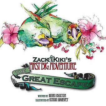 Zack  Kikis First Big Adventure The Great Escape by Buxton & Nikki