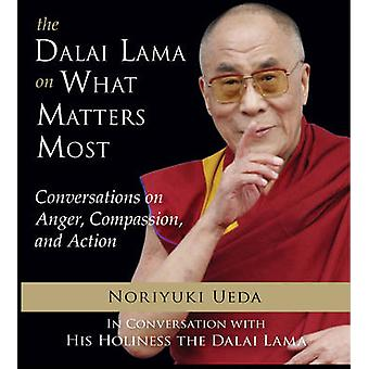 Dalai Lama on What Mateers Most - Conversations on Anger - Compassion