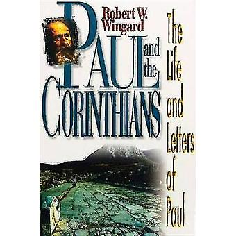 Paul and the Corinthians by Wingard & Robert W.