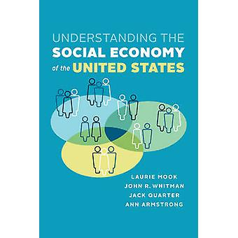 Understanding the Social Economy A Canadian Perspective by Quarter & Jack