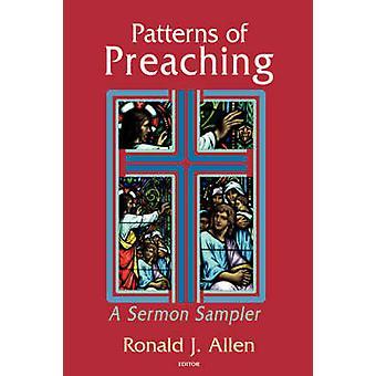 Patterns of Preaching A Sermon Sampler by Allen & Ronald J.