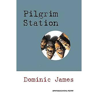 PILGRIM STATION by JAMES & DOMINIC