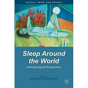 Sleep Around the World Anthropological Perspectives by Glaskin & Katie