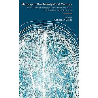 Memory in the TwentyFirst Century by Edited by Sebastian Groes