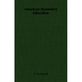 American Secondary Education by Grizzell & E. D.