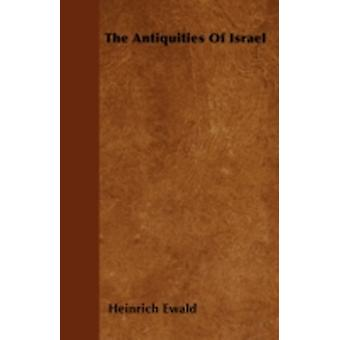 The Antiquities Of Israel by Ewald & Heinrich