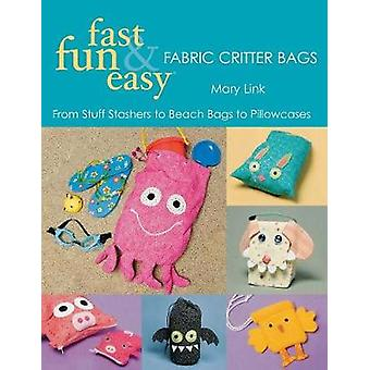 Fast Fun  Easy Fabric Critter Bags Print on Demand Edition by Link & Mary