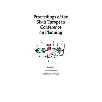 Proceedings of the Sixth European Conference on Planning by Cesta & Amadeo