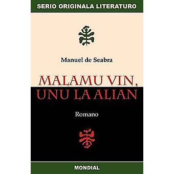 Malamu Vin Unu La Alian Originala Romano En Esperanto by Seabra & Manuel De