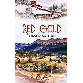 Red Gold by Nadeau & Sandy