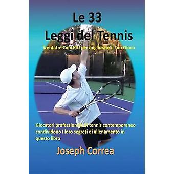 Le 33 Leggi del Tennis Trentatr Concetti per migliorare il Tuo Gioco by Correa & Joseph