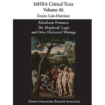 Abraham Fraunce The Shepherds Logic and Other Dialectical Writings by LuisMartnez & Zenn