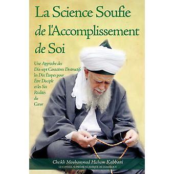 La Science Soufie de LAccomplissement de Soi by Kabbani & Cheikh Mouhammad Hicham