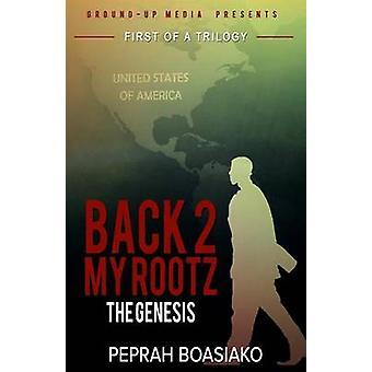 The Genesis Back 2 My Rootz Book 1 by Boasiako & Peprah