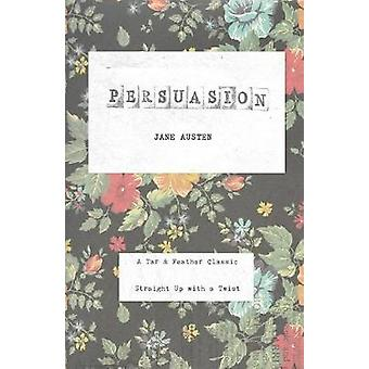Persuasion A Tar  Feather Classic straight up with a twist. by Austen & Jane