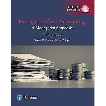 Horngrens Cost Accounting A Managerial Emphasis Global Ed