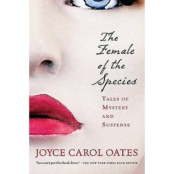 The Female of the Species - Tales of Mystery and Suspense by Professor