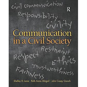 Communication in a Civil Society by Shelley D. Lane - Ruth Anna Abiga