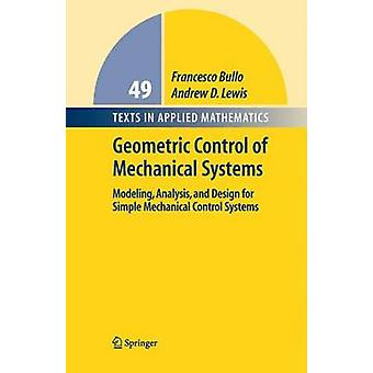 Geometric Control of Mechanical Systems - Modeling - Analysis - and De