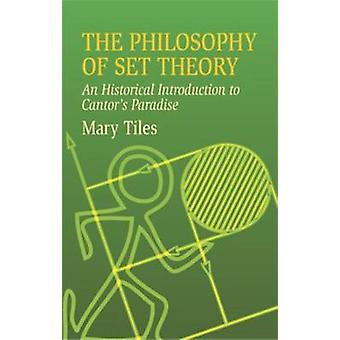 The Philosophy of Set Theory - An by Mary Tiles - 9780486435206 Book