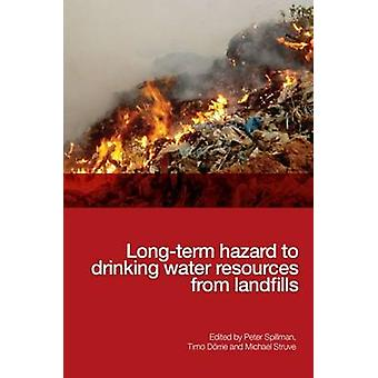 Long-term Hazard to Drinking Water Resources from Landfills by Peter