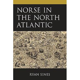 Norse in the North Atlantic by Ryan Sines - 9780761871729 Book