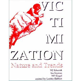Victimization - Nature and Trends by I. Snyman - W.F. Krugel - L. Slab