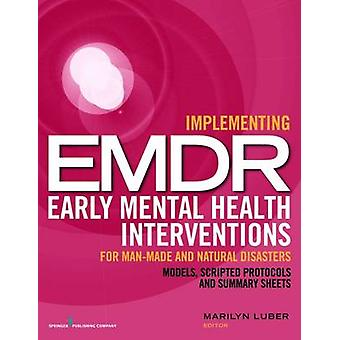 Implementing EMDR Early Mental Health Interventions for Man-Made and