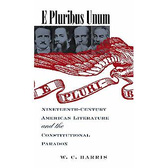 E Pluribus Unum - Nineteenth-century American Literature and the Const