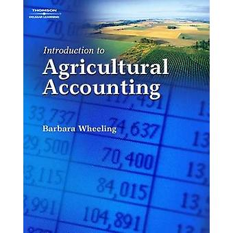 Introduction to Agricultural Accounting by Barbara M. Wheeling - 9781