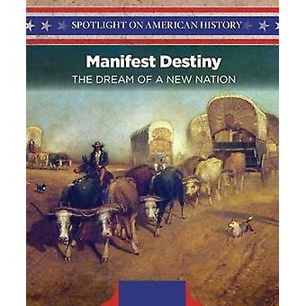 Manifest Destiny - The Dream of a New Nation by Lorraine Harrison - 97