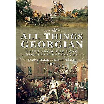 Todas as coisas georgianas - Contos do Longo século XVIII por Joanne